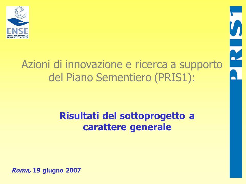 Azioni di innovazione e ricerca a supporto del Piano Sementiero (PRIS1): Risultati del sottoprogetto a carattere generale Roma, 19 giugno 2007