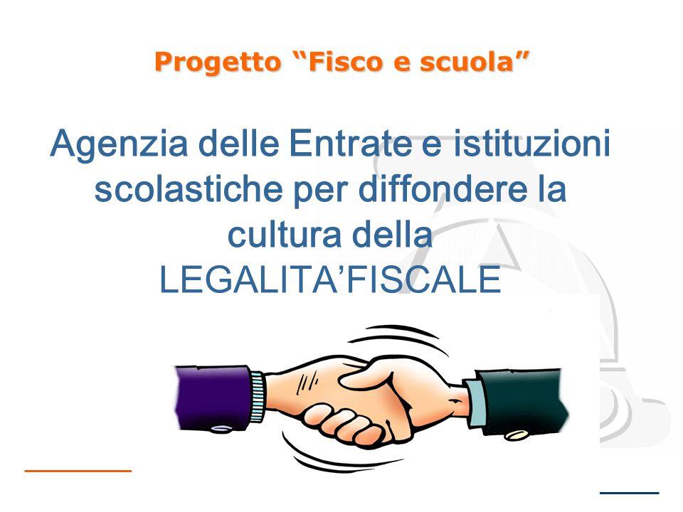 Progetto Fisco e scuola Agenzia delle Entrate e istituzioni scolastiche per diffondere la cultura della LEGALITA'FISCALE