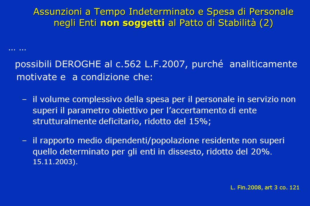 Assunzioni a Tempo Indeterminato e Spesa di Personale negli Enti non soggetti al Patto di Stabilità (2) … possibili DEROGHE al c.562 L.F.2007, purché