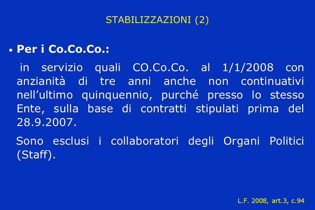 STABILIZZAZIONI (2) Per i Co.Co.Co.: in servizio quali CO.Co.Co. al 1/1/2008 con anzianità di tre anni anche non continuativi nell'ultimo quinquennio,