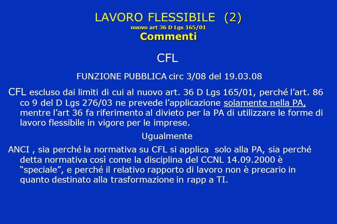 (2) nuovo art 36 D Lgs 165/01 Commenti LAVORO FLESSIBILE (2) nuovo art 36 D Lgs 165/01 Commenti CFL FUNZIONE PUBBLICA circ 3/08 del 19.03.08 CFL esclu