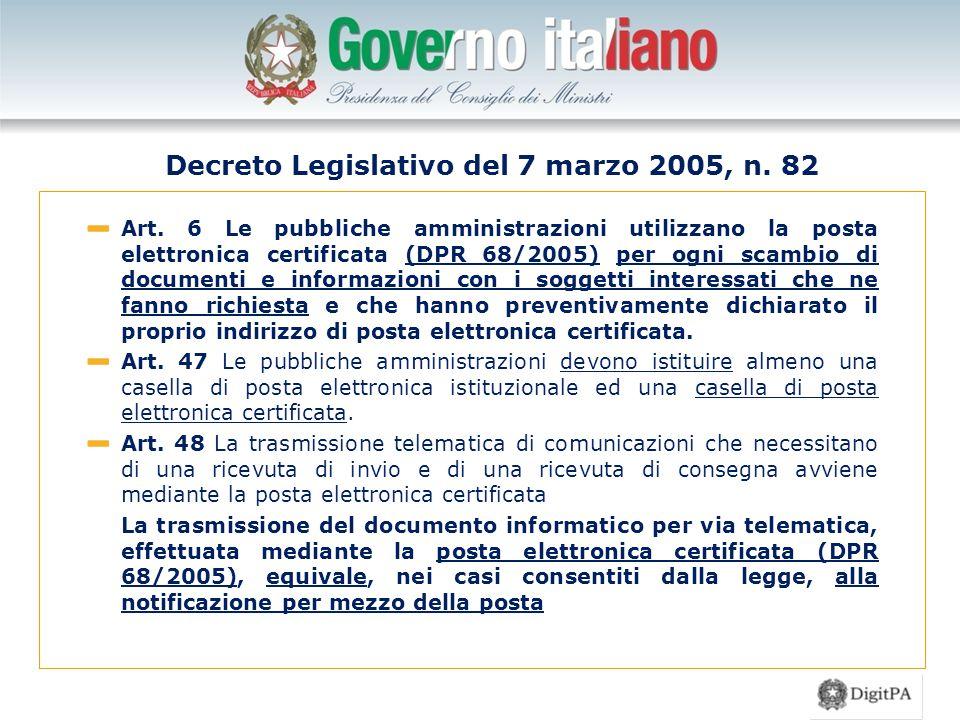 Art. 6 Le pubbliche amministrazioni utilizzano la posta elettronica certificata (DPR 68/2005) per ogni scambio di documenti e informazioni con i sogge