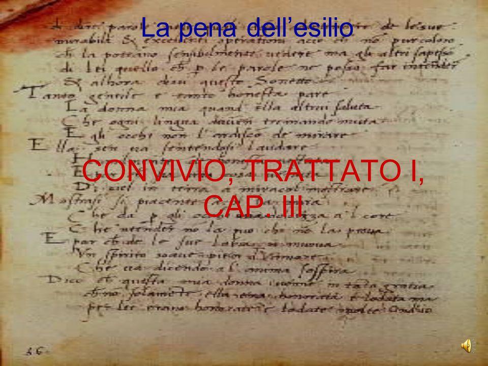 CONVIVIO, TRATTATO I, CAP. III La pena dell'esilio