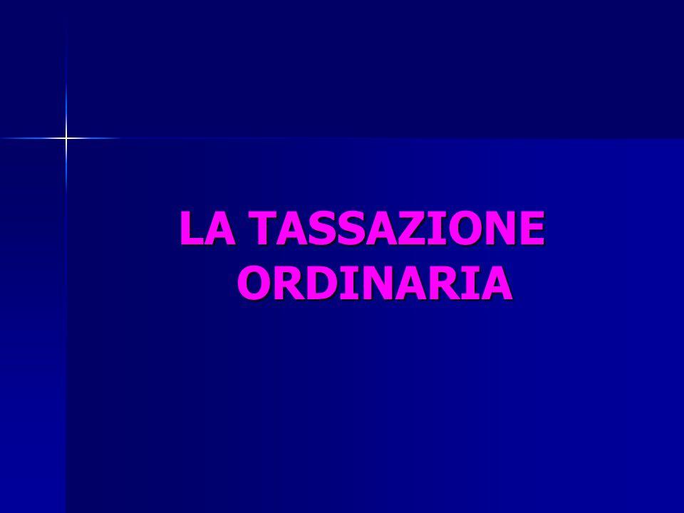 LA TASSAZIONE ORDINARIA