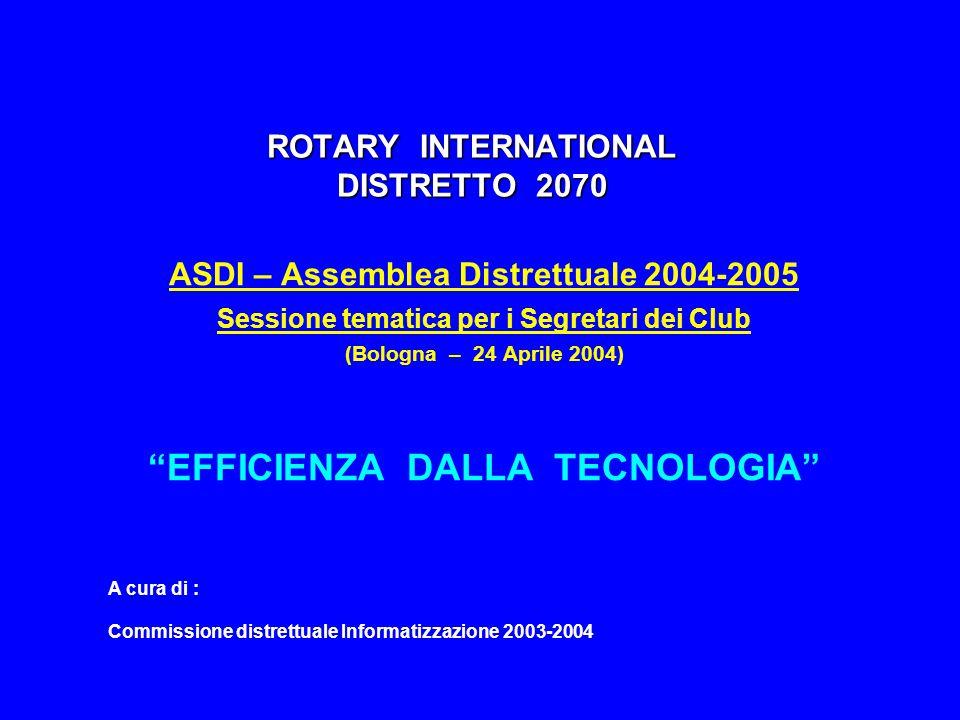 """ROTARY INTERNATIONAL DISTRETTO 2070 ASDI – Assemblea Distrettuale 2004-2005 Sessione tematica per i Segretari dei Club (Bologna – 24 Aprile 2004) """"EFF"""