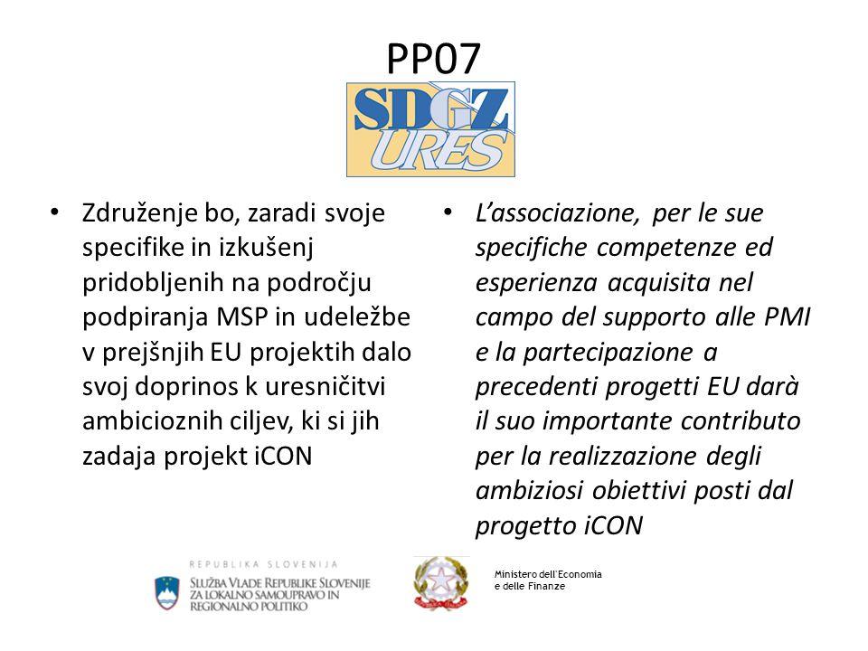 Ministero dell'Economia e delle Finanze PP07 Združenje bo, zaradi svoje specifike in izkušenj pridobljenih na področju podpiranja MSP in udeležbe v pr