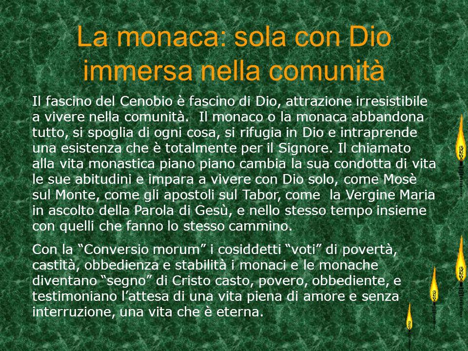 Il carisma monastico: dono dello Spirito La vocazione monastica cenobitica è un dono dello Spirito.