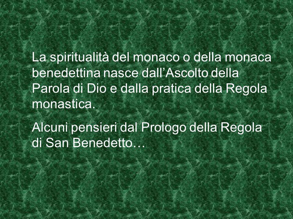 La monaca: sola con Dio immersa nella comunità Il fascino del Cenobio è fascino di Dio, attrazione irresistibile a vivere nella comunità. Il monaco o