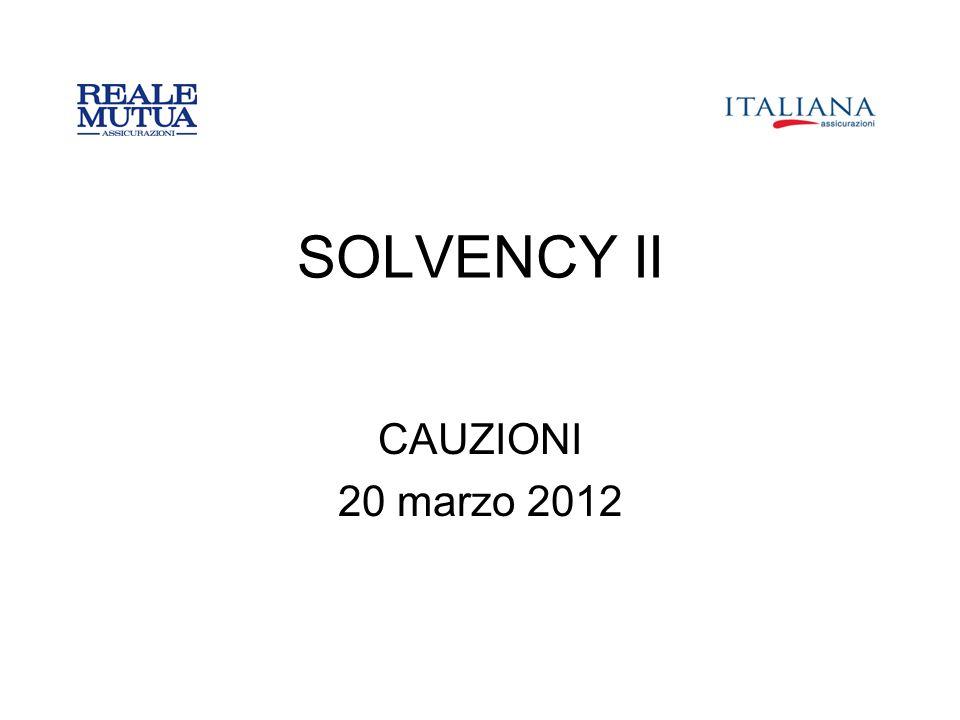 SOLVENCY II CAUZIONI 20 marzo 2012