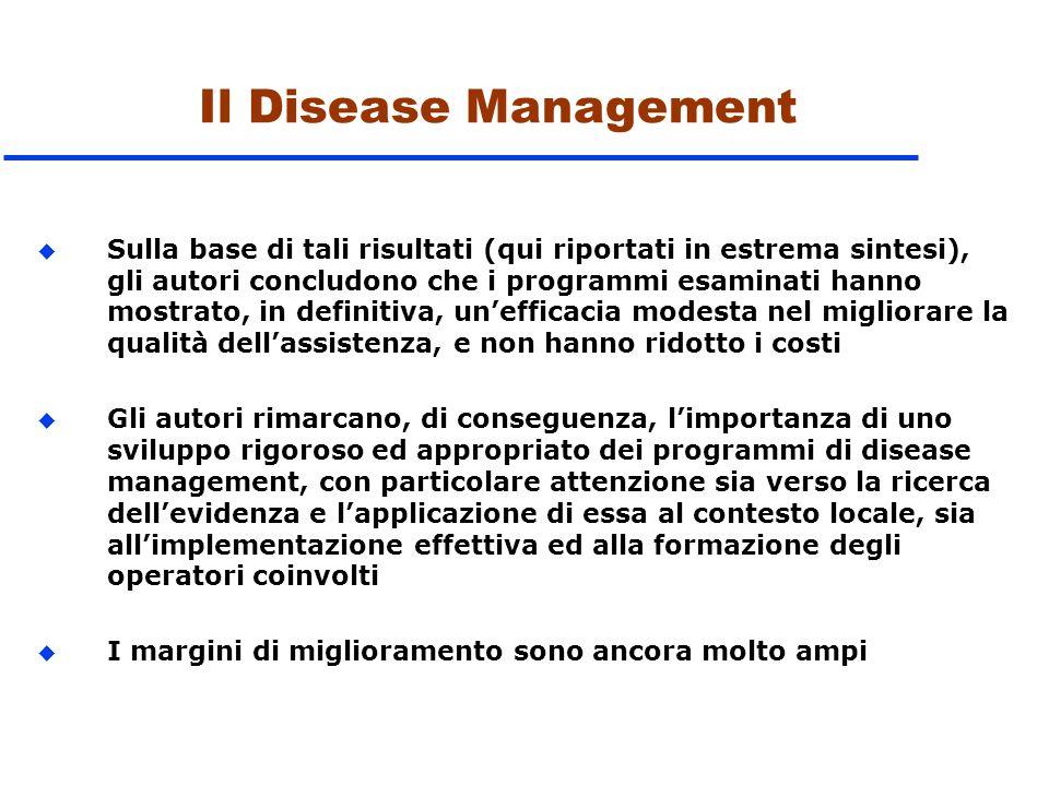 Il Disease Management u Sulla base di tali risultati (qui riportati in estrema sintesi), gli autori concludono che i programmi esaminati hanno mostrat