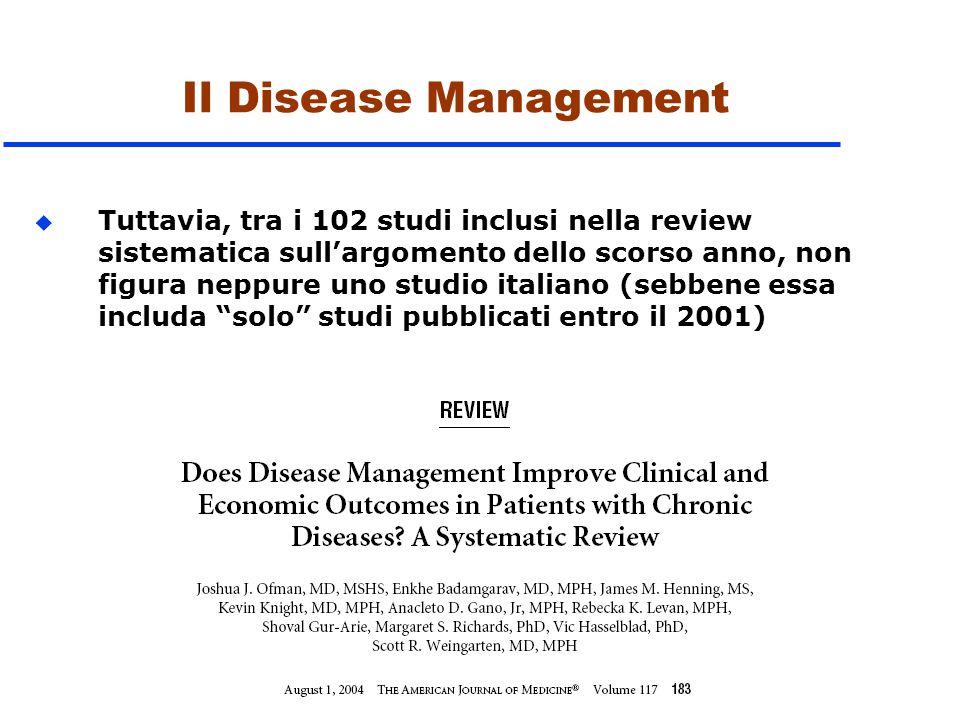 Il Disease Management u Tuttavia, tra i 102 studi inclusi nella più recente review sistematica di Ofman et al.