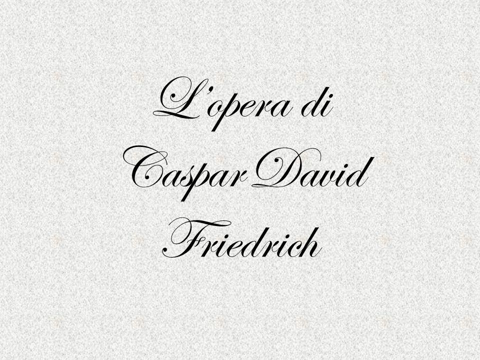 L'opera di Caspar David Friedrich