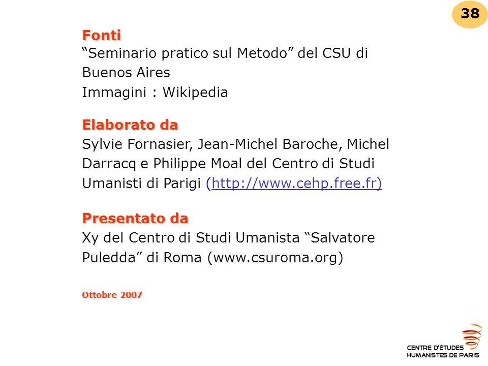 """Fonti Fonti """"Seminario pratico sul Metodo"""" del CSU di Buenos Aires Immagini : Wikipedia Elaborato da Sylvie Fornasier, Jean-Michel Baroche, Michel Dar"""