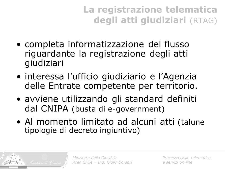 La registrazione telematica degli atti giudiziari (RTAG) completa informatizzazione del flusso riguardante la registrazione degli atti giudiziari inte