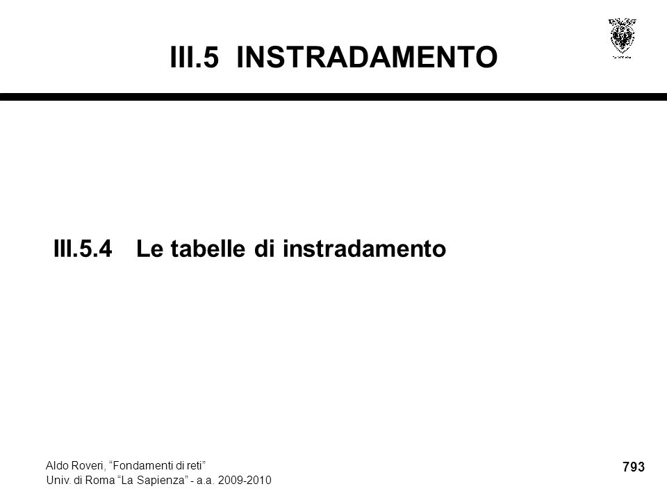 793 Aldo Roveri, Fondamenti di reti Univ. di Roma La Sapienza - a.a.