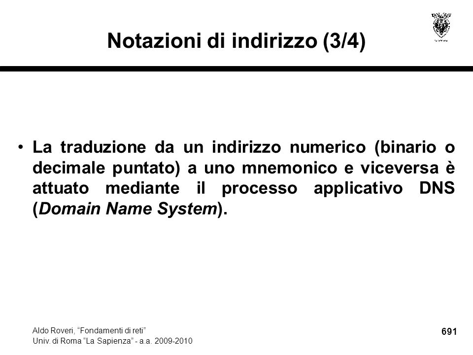 691 Aldo Roveri, Fondamenti di reti Univ. di Roma La Sapienza - a.a.
