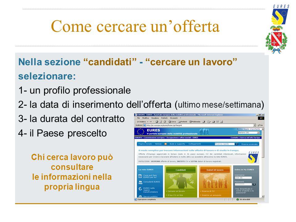 """Come cercare un'offerta Nella sezione """"candidati"""" - """"cercare un lavoro"""" selezionare: 1- un profilo professionale 2- la data di inserimento dell'offert"""