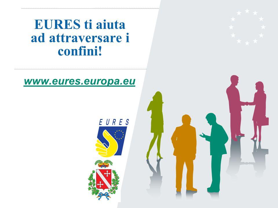 EURES ti aiuta ad attraversare i confini! www.eures.europa.eu