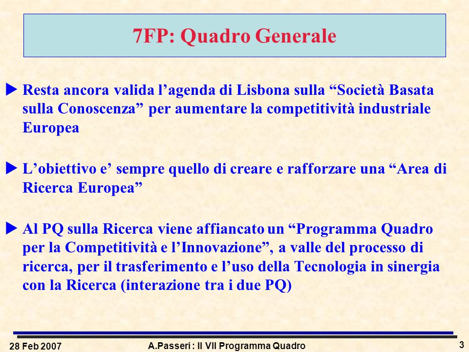 28 Feb 2007 A.Passeri : Il VII Programma Quadro 14 COOPERATION : Health  Translating research for human health  Integrating biological data and processes large-scale data gathering systems for biology (including modelling of complex systems).