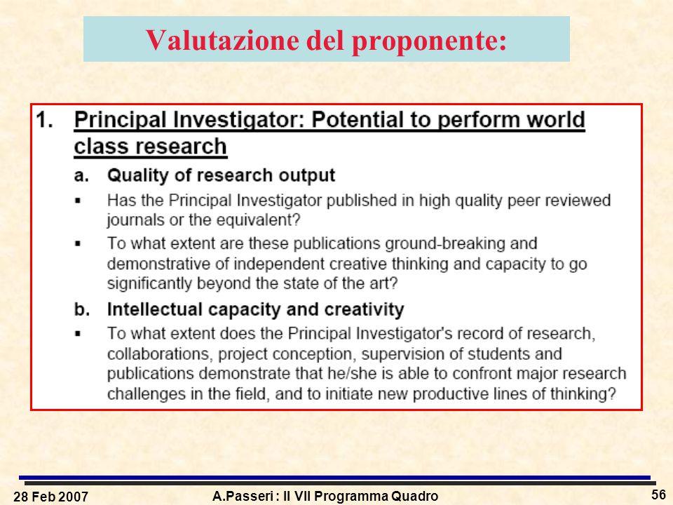 28 Feb 2007 A.Passeri : Il VII Programma Quadro 56 Valutazione del proponente: