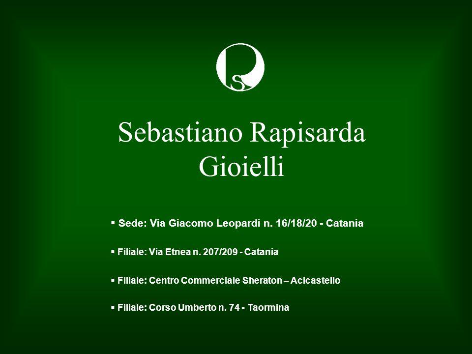 Sebastiano Rapisarda Gioielli  Sede: Via Giacomo Leopardi n.