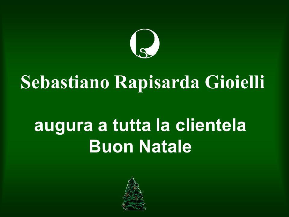 Sebastiano Rapisarda Gioielli augura a tutta la clientela Buon Natale
