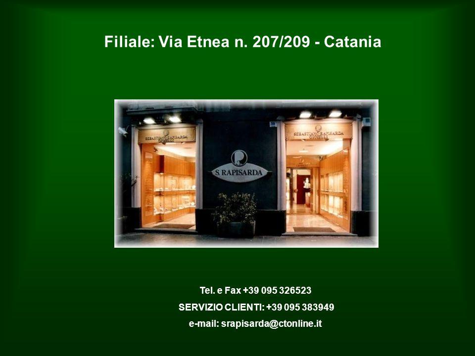 Filiale: Via Etnea n. 207/209 - Catania Tel.