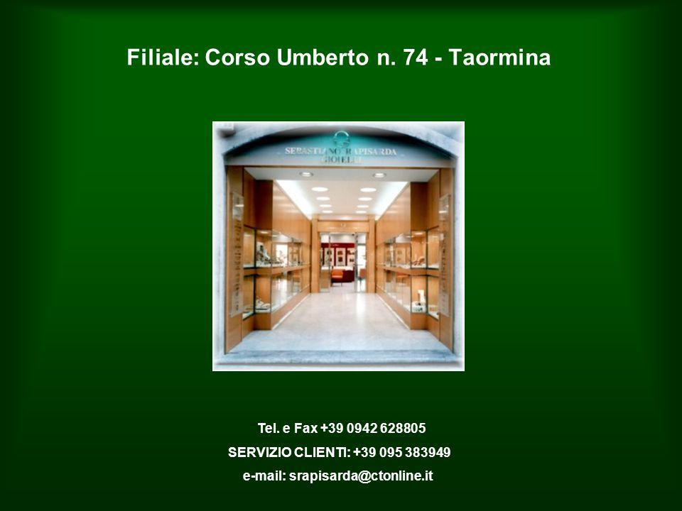 Filiale: Corso Umberto n. 74 - Taormina Tel.