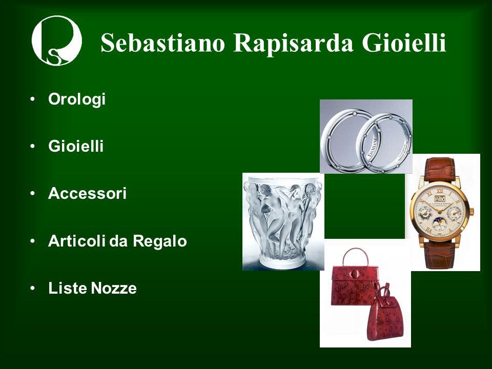 Sebastiano Rapisarda Gioielli Orologi Gioielli Accessori Articoli da Regalo Liste Nozze