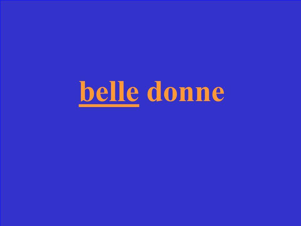 Scrivi la forma corretta di bello _______ donne