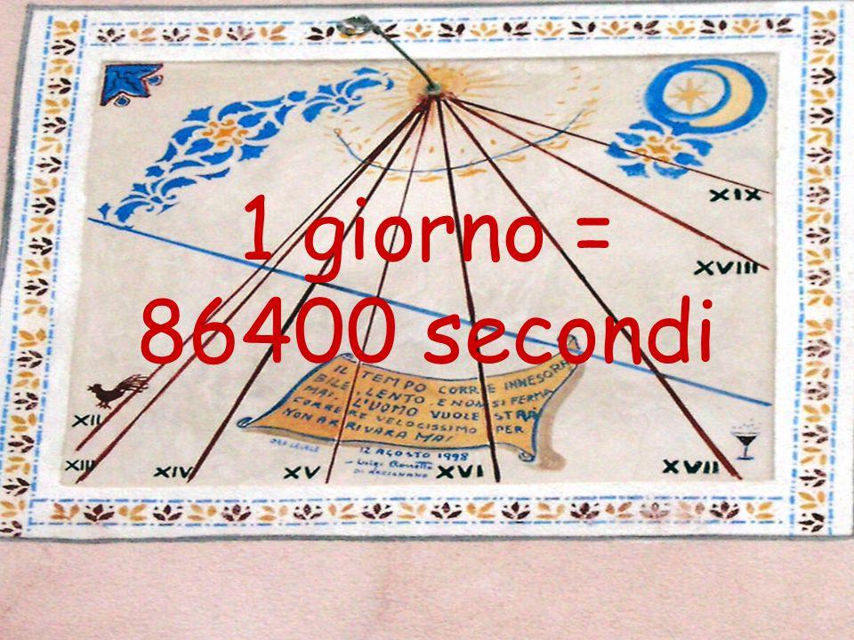 1 giorno = 86400 secondi