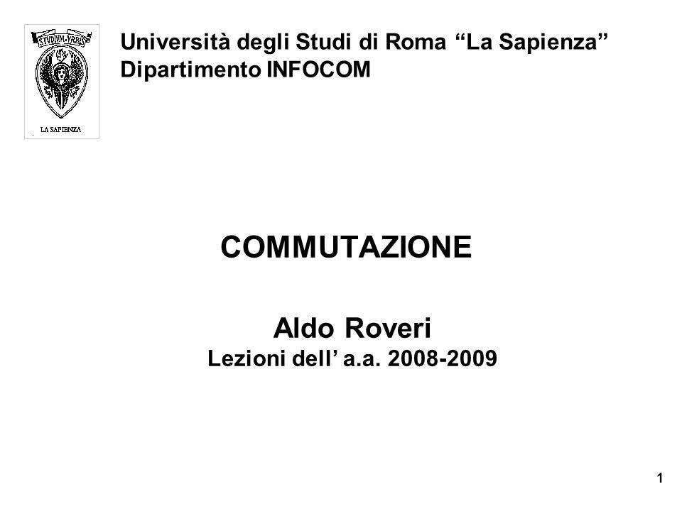 COMMUTAZIONE Università degli Studi di Roma La Sapienza Dipartimento INFOCOM Aldo Roveri Lezioni dell' a.a.