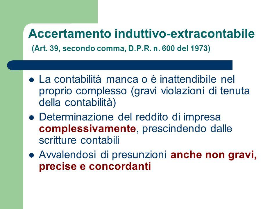 Accertamento induttivo-extracontabile (Art.39, secondo comma, D.P.R.