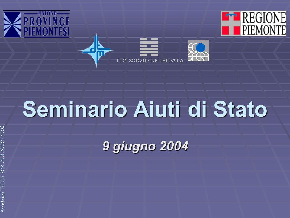 Assistenza Tecnica POR Ob.3 2000-2006. Seminario Aiuti di Stato 9 giugno 2004