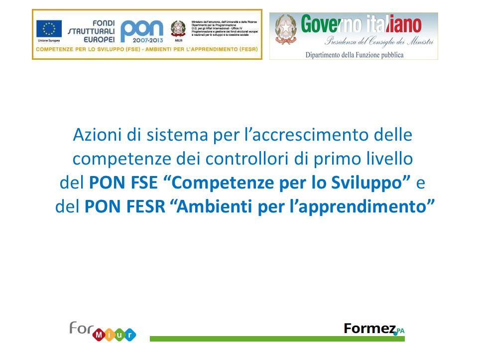 Azioni di sistema per l'accrescimento delle competenze dei controllori di primo livello del PON FSE Competenze per lo Sviluppo e del PON FESR Ambienti per l'apprendimento