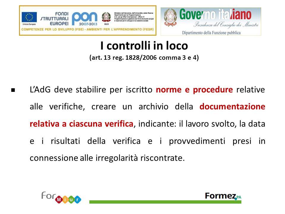 I controlli in loco (art. 13 reg. 1828/2006 comma 3 e 4 ) L'AdG deve stabilire per iscritto norme e procedure relative alle verifiche, creare un archi