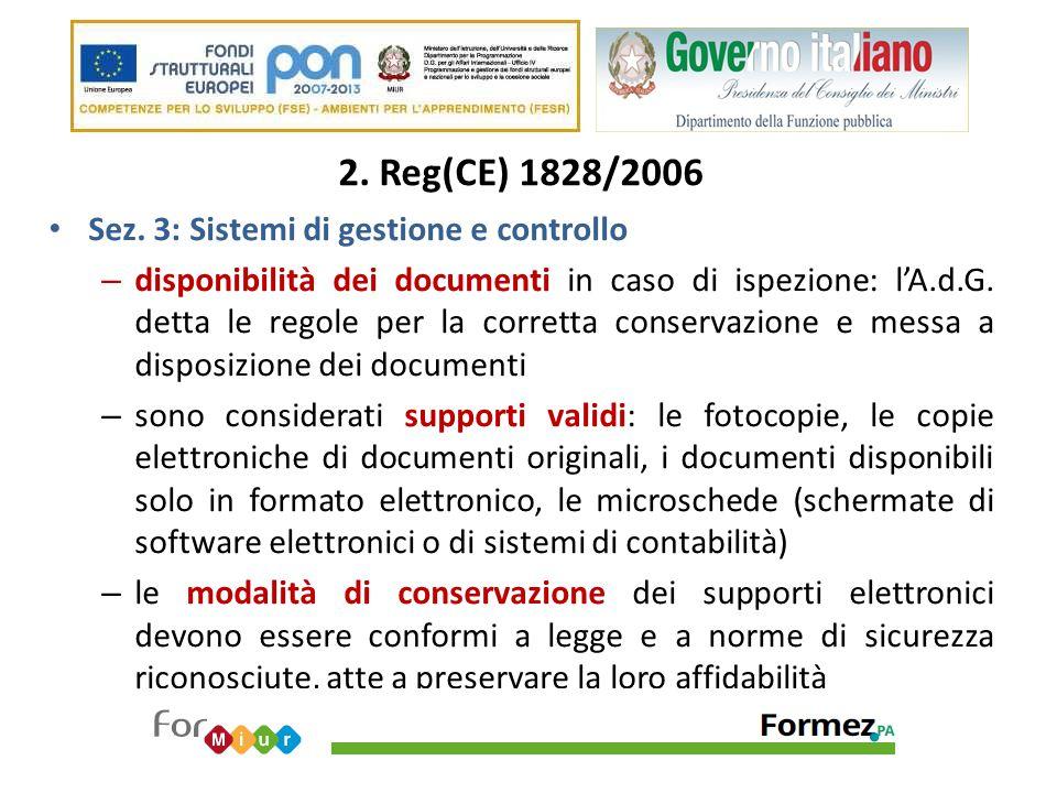 2. Reg(CE) 1828/2006 Sez. 3: Sistemi di gestione e controllo – disponibilità dei documenti in caso di ispezione: l'A.d.G. detta le regole per la corre