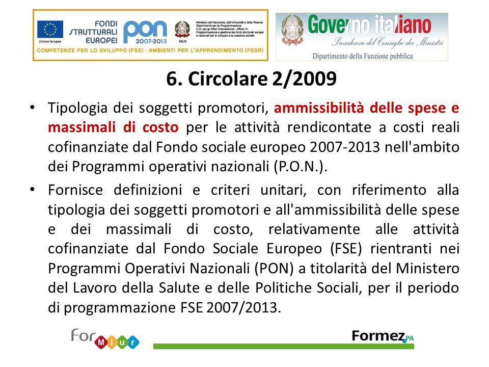 6. Circolare 2/2009 Tipologia dei soggetti promotori, ammissibilità delle spese e massimali di costo per le attività rendicontate a costi reali cofina