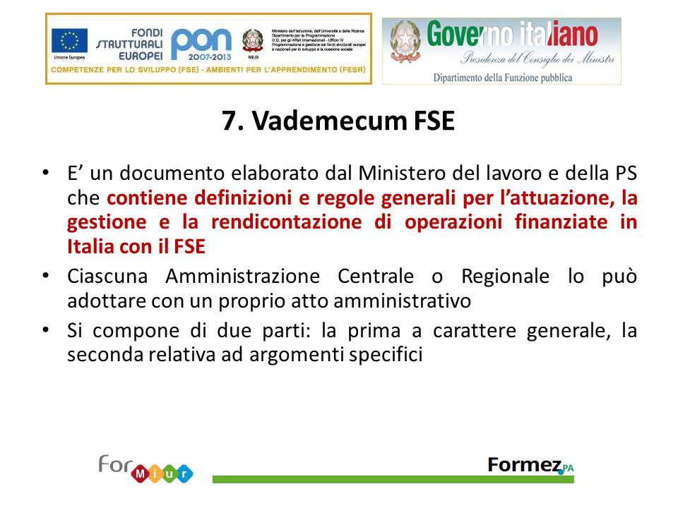 7. Vademecum FSE E' un documento elaborato dal Ministero del lavoro e della PS che contiene definizioni e regole generali per l'attuazione, la gestion