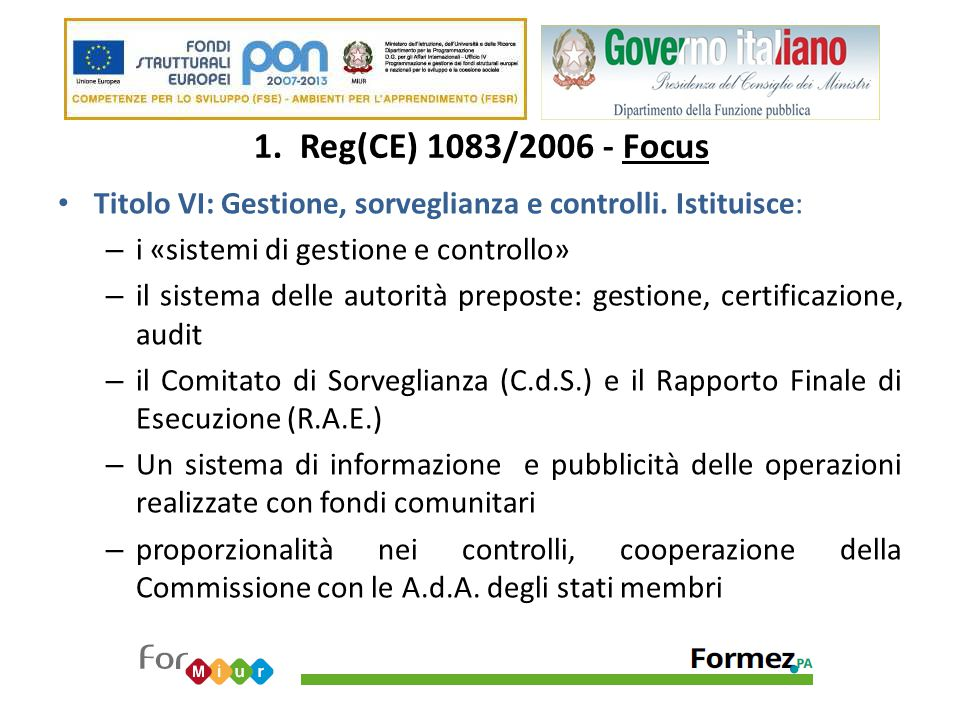 1. Reg(CE) 1083/2006 - Focus Titolo VI: Gestione, sorveglianza e controlli. Istituisce: – i «sistemi di gestione e controllo» – il sistema delle autor