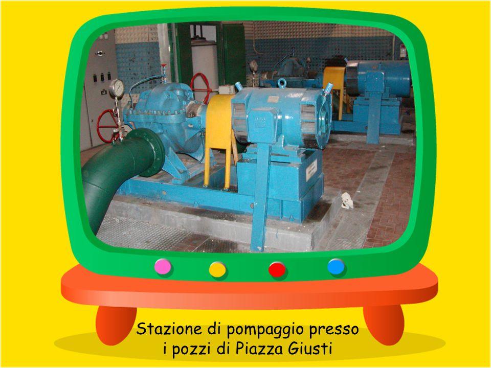 Stazione di pompaggio presso i pozzi di Piazza Giusti