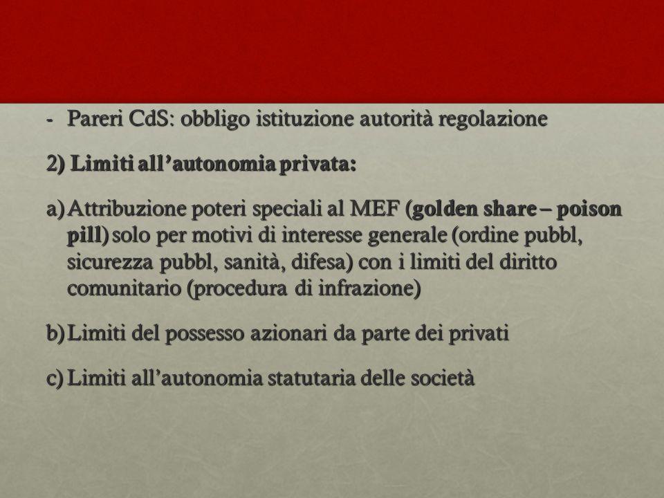 -Pareri CdS: obbligo istituzione autorità regolazione 2 ) Limiti all'autonomia privata: a)Attribuzione poteri speciali al MEF ( golden share – poison