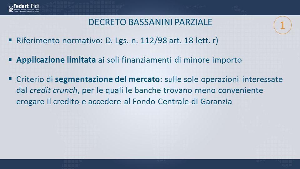 DECRETO BASSANINI PARZIALE  Riferimento normativo: D. Lgs. n. 112/98 art. 18 lett. r)  Applicazione limitata ai soli finanziamenti di minore importo