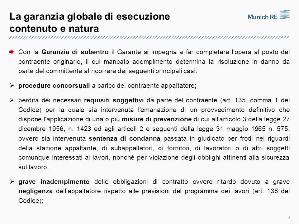 La garanzia globale di esecuzione contenuto e natura si tratta di uno speciale meccanismo di tutela delle amministrazioni committenti dato dal cumulo dell'ordinaria garanzia fideiussoria di buon adempimento, di cui all'art.