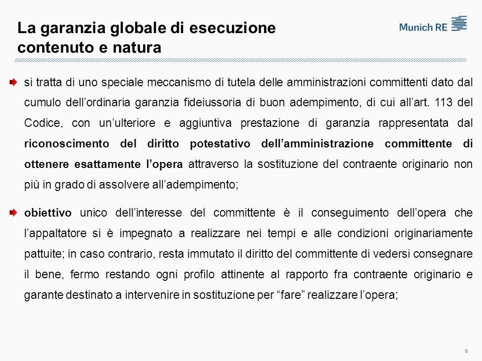 La garanzia globale di esecuzione contenuto e natura nel caso di attivazione della garanzia di subentro da parte del committente, la garanzia cauzionale si intende prestata nel limite del 10% dell'importo contrattuale, pur tuttavia non suscettibile di ulteriori riduzioni fino al collaudo; 7