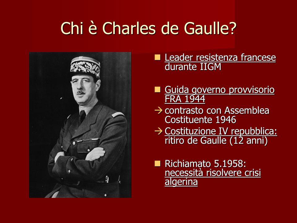 Chi è Charles de Gaulle? Leader resistenza francese durante IIGM Leader resistenza francese durante IIGM Guida governo provvisorio FRA 1944 Guida gove