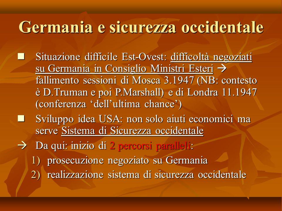 Germania e sicurezza occidentale Situazione difficile Est-Ovest: difficoltà negoziati su Germania in Consiglio Ministri Esteri  fallimento sessioni d