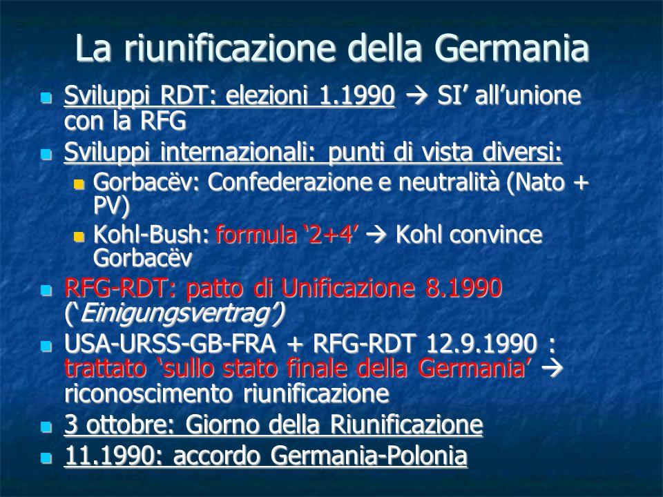 La riunificazione della Germania Sviluppi RDT: elezioni 1.1990  SI' all'unione con la RFG Sviluppi RDT: elezioni 1.1990  SI' all'unione con la RFG S