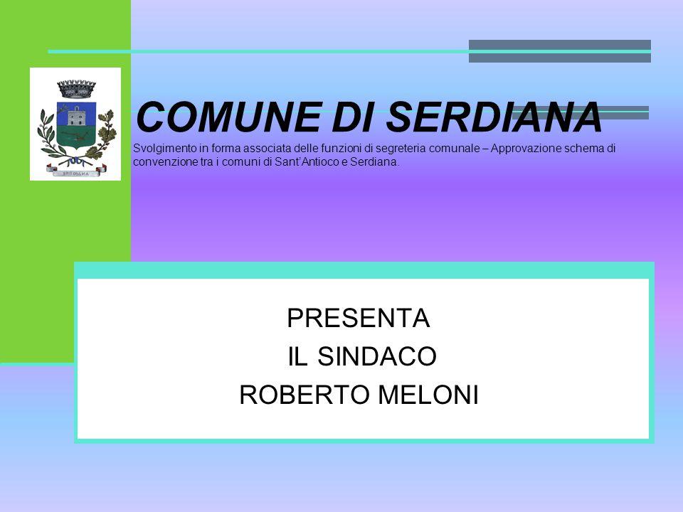 COMUNE DI SERDIANA Svolgimento in forma associata delle funzioni di segreteria comunale – Approvazione schema di convenzione tra i comuni di Sant'Antioco e Serdiana.