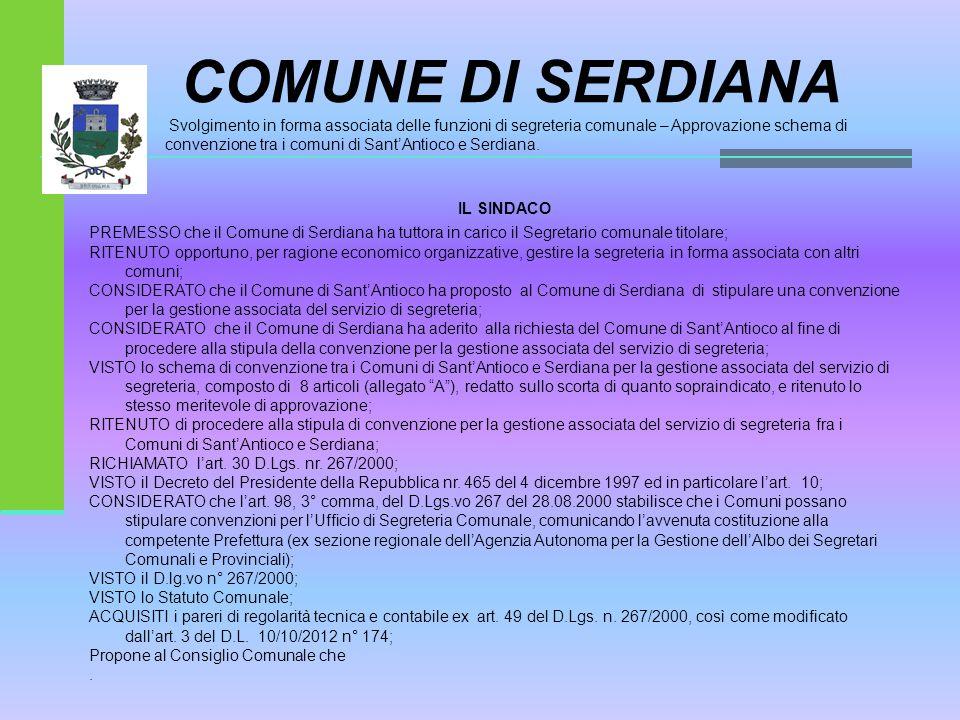 IL SINDACO COMUNE DI SERDIANA Svolgimento in forma associata delle funzioni di segreteria comunale – Approvazione schema di convenzione tra i comuni di Sant'Antioco e Serdiana.